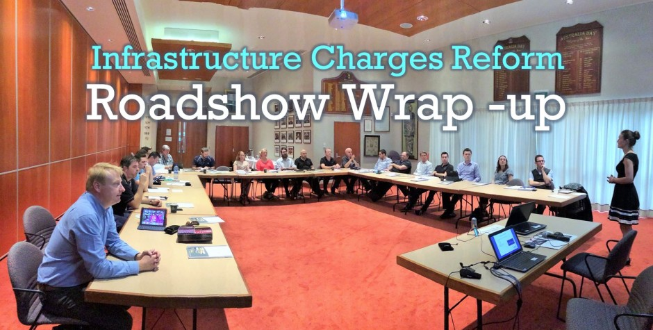 Infrastructure Charges Reform- Roadshow Wrap-up